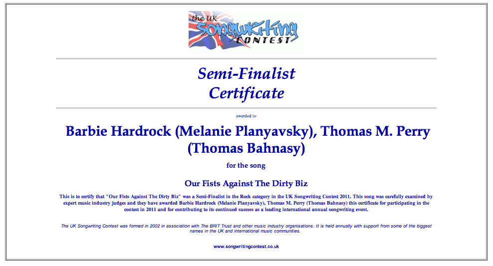 "Semi-Finalist ""Our Fist Against The Dirty Biz"" UK Songwriting Contest"