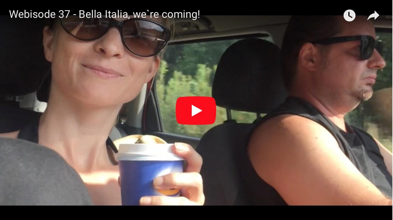 Webisode 37 – Bella Italia, we're coming!