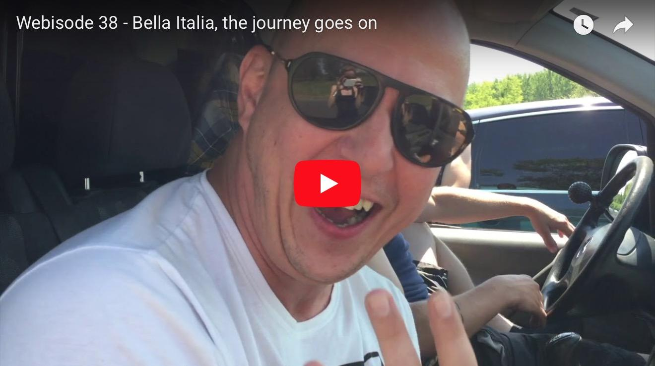 Webisode 38 – Bella Italia, the journey goes on