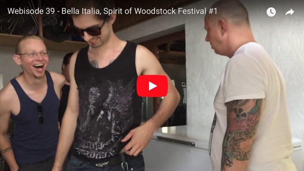 Webisode 39 – Bella Italia, Spirit of Woodstock Festival #1